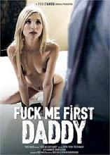 Fuck Me First Daddy Xxx - PelisXXX.me